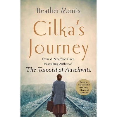 Cilka's Journey - by Heather Morris (Paperback)