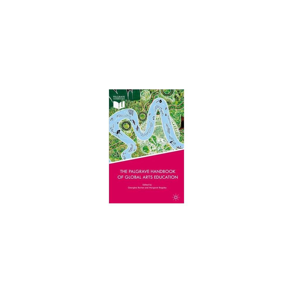 Palgrave Handbook of Global Arts Education (Hardcover)