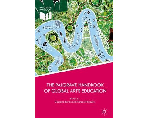 Palgrave Handbook of Global Arts Education (Hardcover) - image 1 of 1
