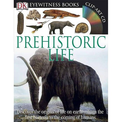 DK Eyewitness Books: Prehistoric Life - by  William Lindsay (Mixed media product) - image 1 of 1