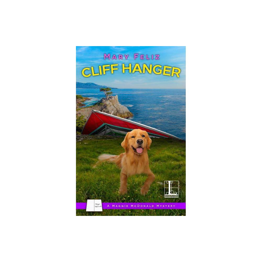 Cliff Hanger A Maggie Mcdonald Mystery By Mary Feliz Paperback