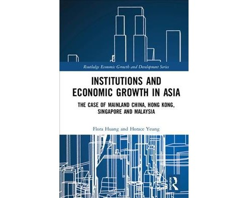 Institutions and Economic Growth in Asia : The Case of Mainland China, Hong Kong, Singapore and Malaysia - image 1 of 1