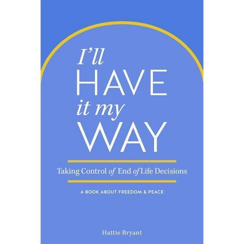 I'll Have It My Way - by  Hattie Bryant (Paperback) - image 1 of 1