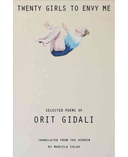 Twenty Girls to Envy Me : Selected Poems of Orit Gidali (Bilingual) (Paperback) - image 1 of 1