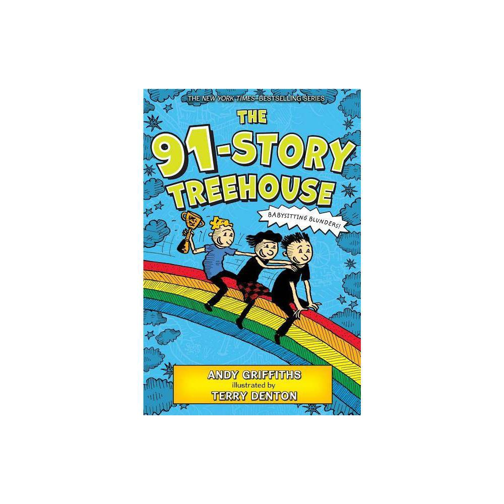 The 91 Story Treehouse Treehouse Books 7 By Andy Griffiths Hardcover