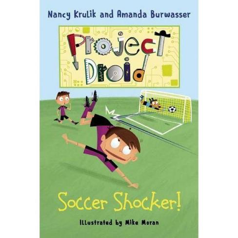 Soccer Shocker! - (Project Droid) by  Nancy Krulik & Amanda Burwasser (Hardcover) - image 1 of 1