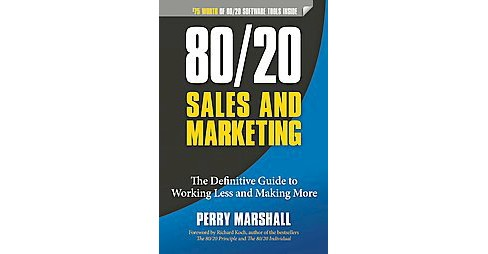80/20 Sales and Marketing : The Definitive Guide to Working Less and Making More (Paperback) (Perry - image 1 of 1