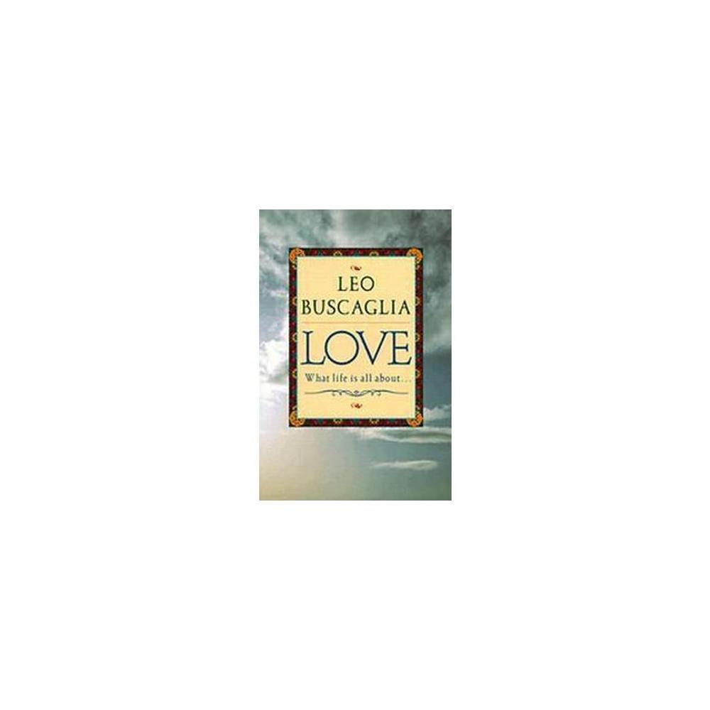 Love - by Leo F Buscaglia (Paperback) Buy