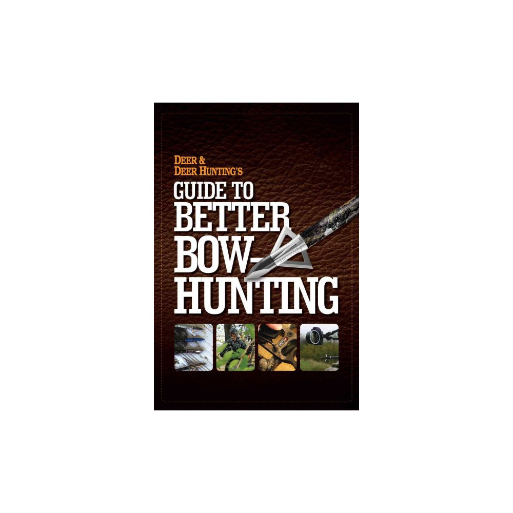 Deer & Deer Hunting's Guide to Better Bow-Hunting (Paperback)