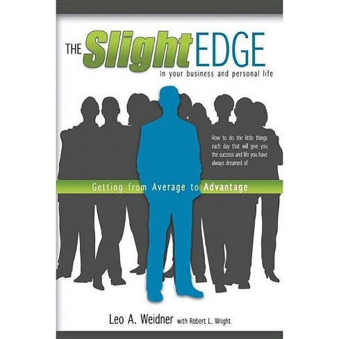 The Slight Edge - by  Leo a Weidner (Paperback) - image 1 of 1