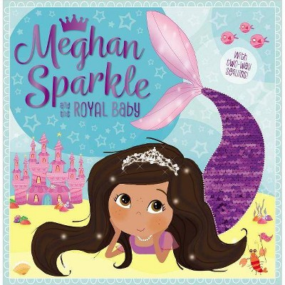 Meghan Sparkle and the Royal Baby - by  Rosie Greening (Paperback)