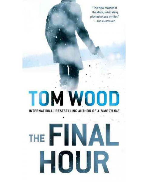 Final Hour -  (Victor) by Tom Wood (Paperback) - image 1 of 1