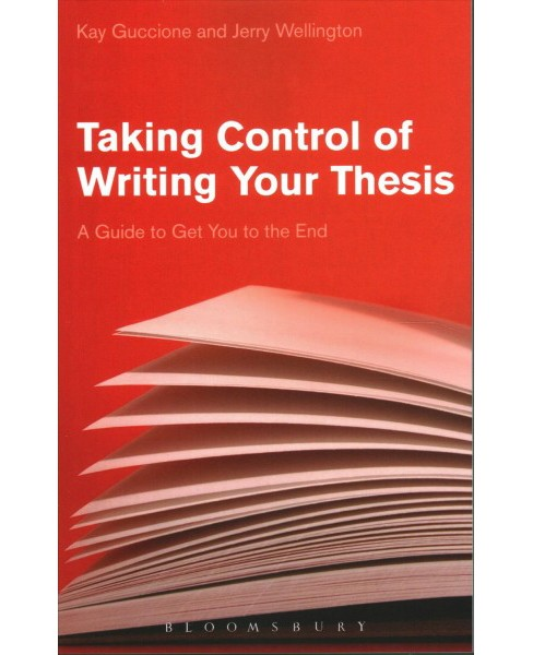 Taking Control of Writing Your Thesis : A Guide to Get You to the End -  (Paperback) - image 1 of 1