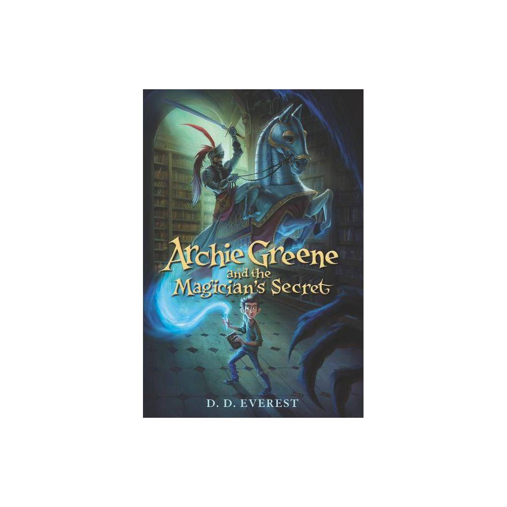 Archie Greene And The Magician S Secret By D D Everest Paperback