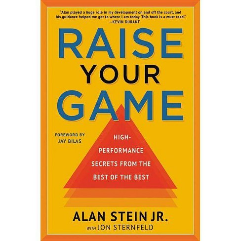 Raise Your Game - by  Alan Stein & Jon Sternfeld (Hardcover) - image 1 of 1