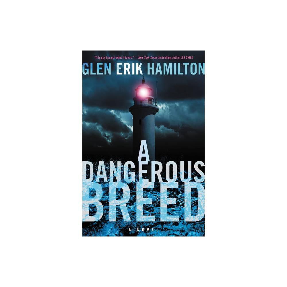 A Dangerous Breed Van Shaw Novels By Glen Erik Hamilton Hardcover
