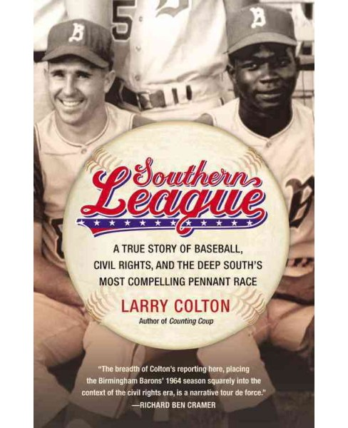 Southern League : A True Story of Baseball, Civil Rights, and the Deep South's Most Compelling Pennant - image 1 of 1