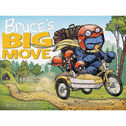 Bruce's Big Move (a Mother Bruce Book) - by  Ryan T Higgins (Hardcover) - image 1 of 1