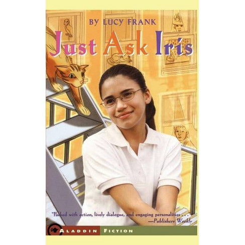 Just Ask Iris - by  Lucy Frank (Paperback) - image 1 of 1
