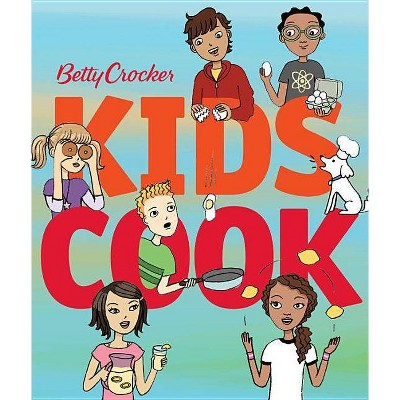 Betty Crocker Kids Cook - (Betty Crocker Cooking) (Hardcover)