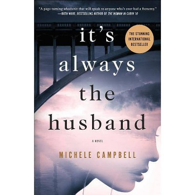 It's Always the Husband by Michele Campbell (Paperback)