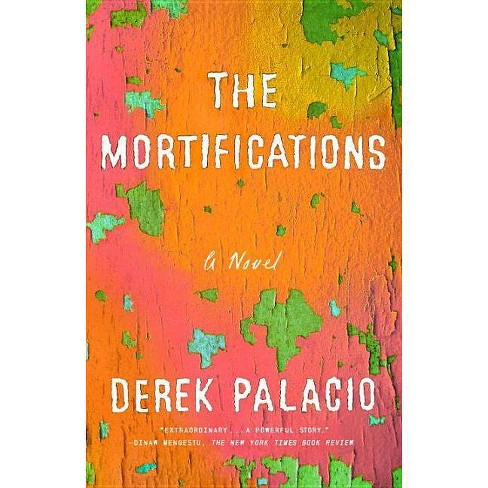 The Mortifications - by  Derek Palacio (Paperback) - image 1 of 1
