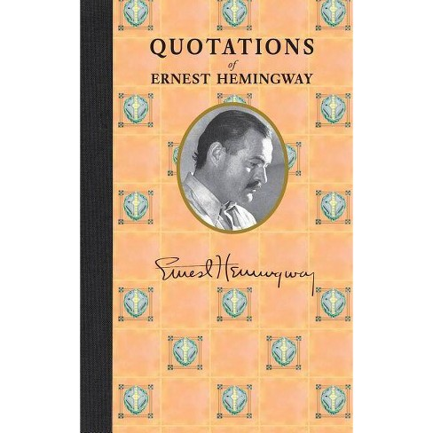 Quotations of Ernest Hemingway - (Quotations of Great Americans) (Hardcover) - image 1 of 1