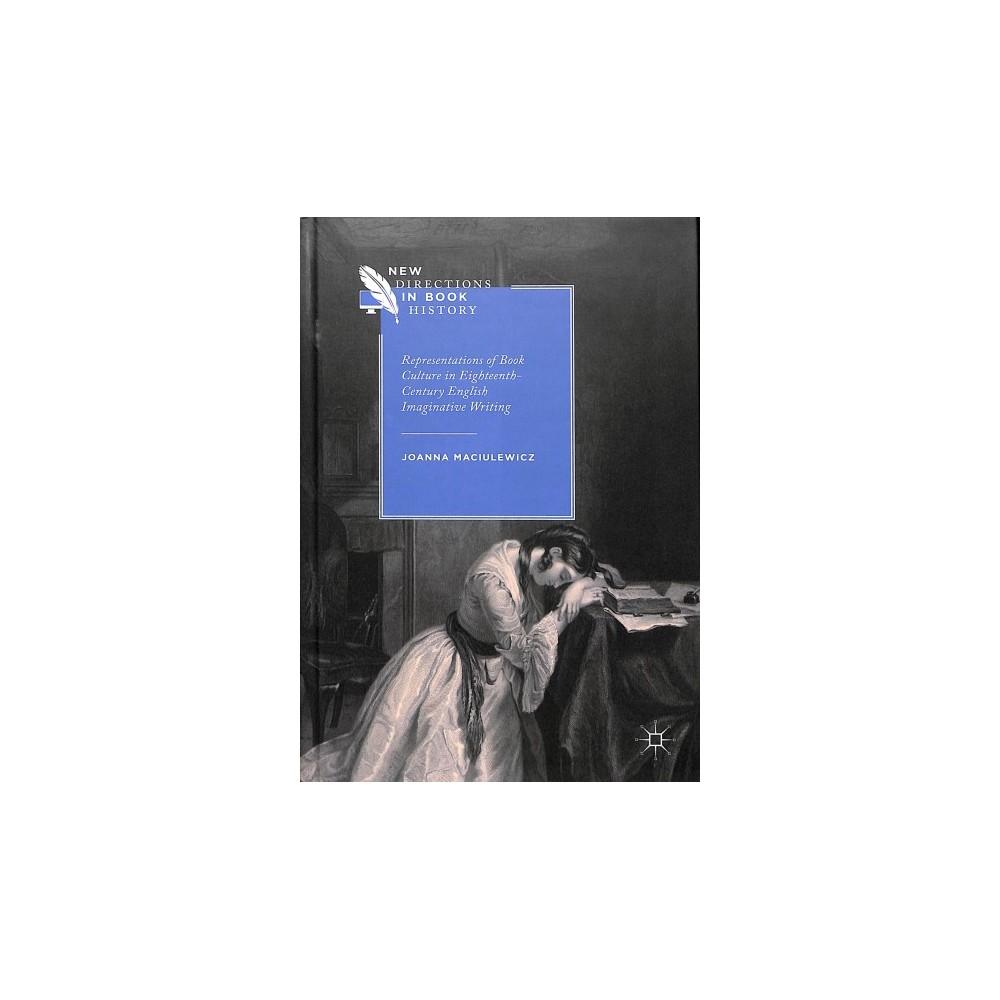 Representations of Book Culture in Eighteenth-century British Imaginative Writing - (Hardcover)