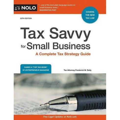 Tax Savvy for Small Business - 20 Edition by  Frederick W Daily (Paperback) - image 1 of 1