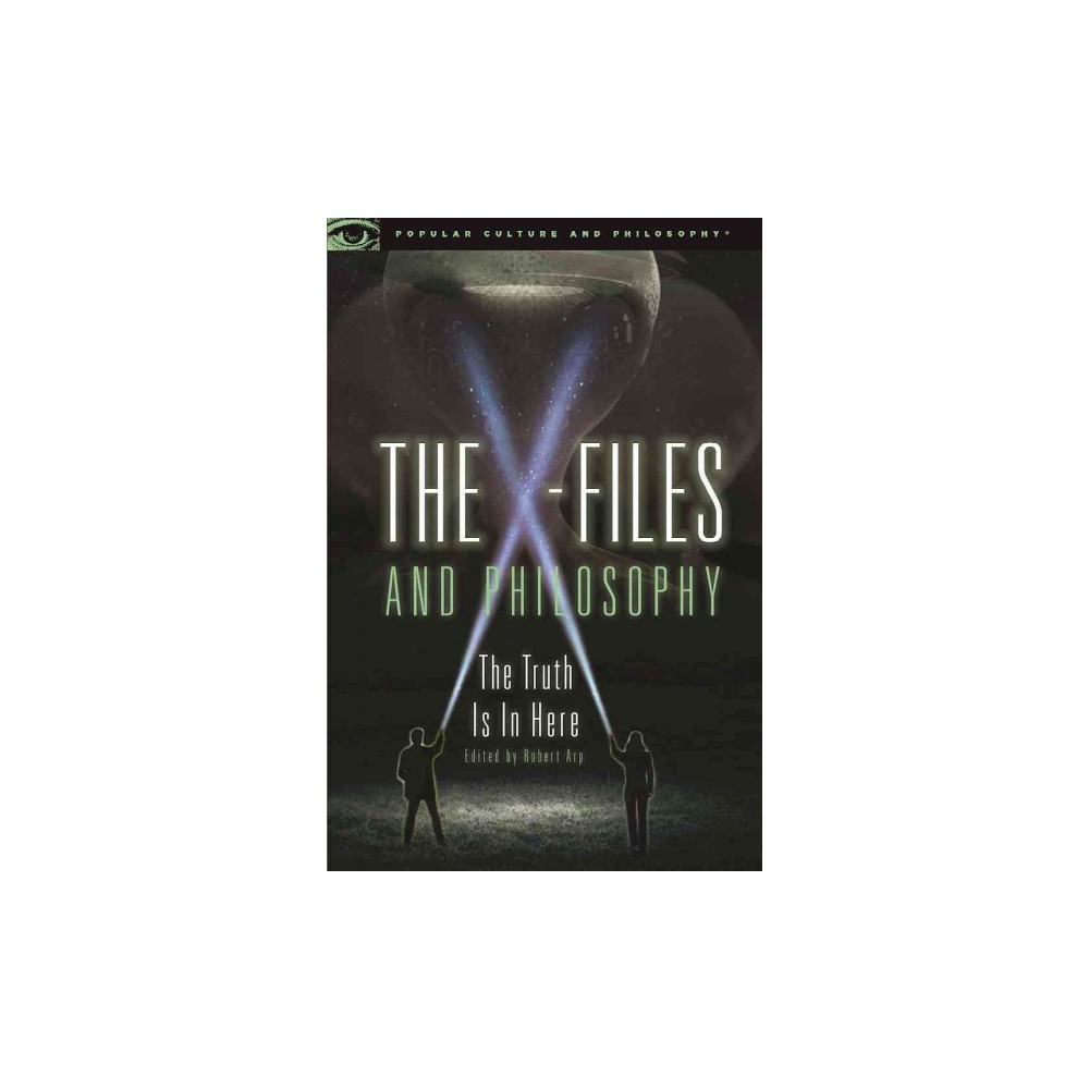 X-Files and Philosophy : The Truth Is in Here (Paperback)