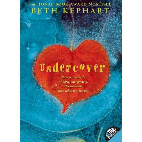 Undercover - by  Beth Kephart (Paperback) - image 1 of 1