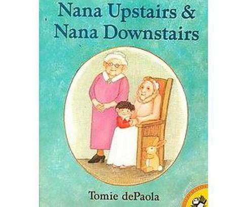 Nana Upstairs & Nana Downstairs (Reissue) (Paperback) (Tomie dePaola) - image 1 of 1