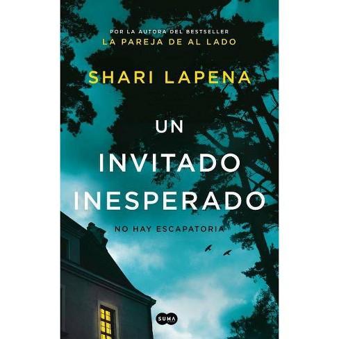 Un invitado inesperado / An Unwanted Guest -  by Shari Lapena (Paperback) - image 1 of 1