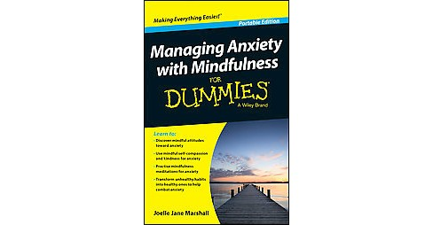 Managing Anxiety With Mindfulness for Dummies : Portable Edition (Paperback) (Joelle Jane Marshall) - image 1 of 1