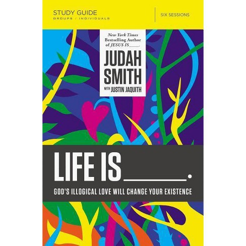 Life Is _____ Study Guide - by  Judah Smith (Paperback) - image 1 of 1