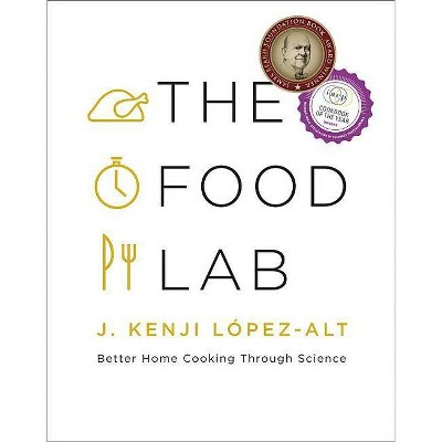 The Food Lab - by J Kenji Lopez-Alt (Hardcover)