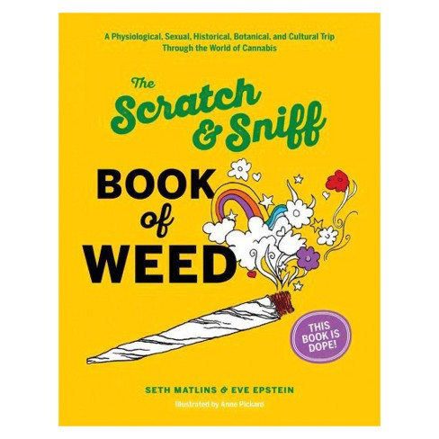 Scratch & Sniff Book of Weed (Hardcover) (Eve Epstein & Seth Matlins) - image 1 of 1
