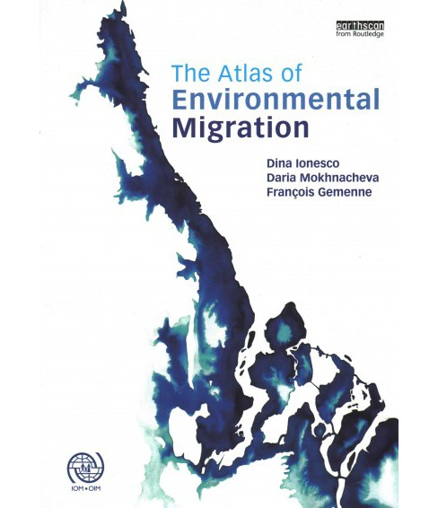 Atlas of Environmental Migration (Paperback) (Dina Ionesco & Daria Mokhnacheva & Francois Gemenne) - image 1 of 1