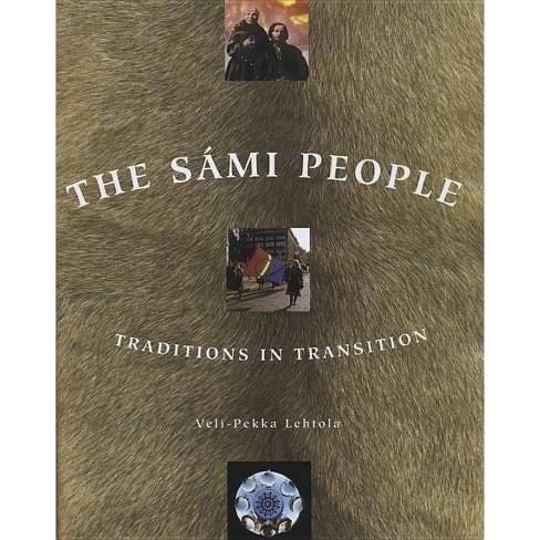 The Sami People - 2 Edition by  Veli-Pekka Lehtola (Paperback) - image 1 of 1