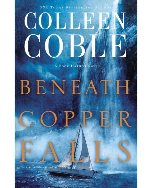 Beneath Copper Falls (Hardcover) (Colleen Coble) - image 1 of 1