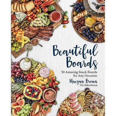 Beautiful Boards - by Maegan Brown (Hardcover)
