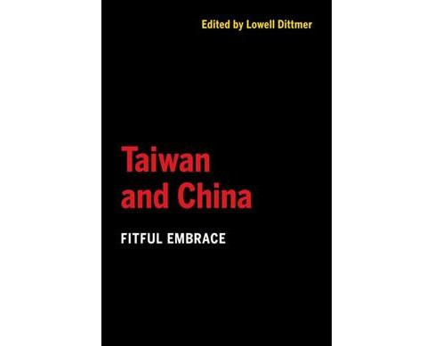 Taiwan and China : Fitful Embrace -  (Paperback) - image 1 of 1