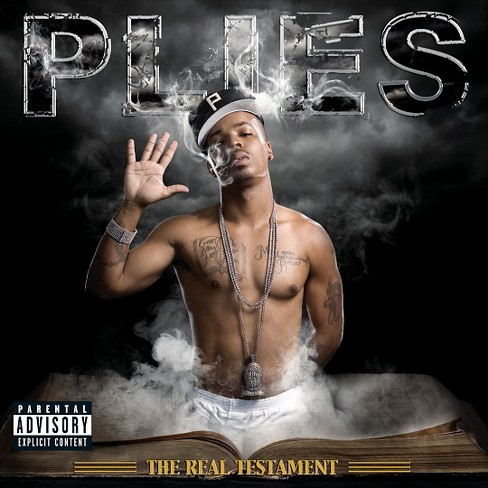 Plies - The Real Testament [Explicit Lyrics] (CD) - image 1 of 1