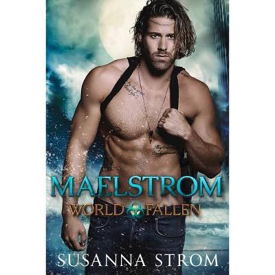 Maelstrom - (World Fallen) by  Susanna Strom (Paperback)