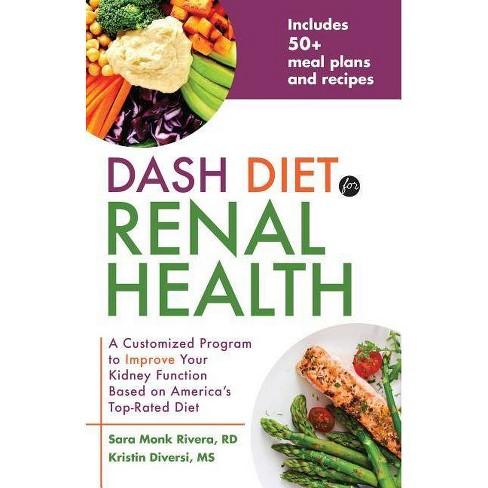 Dash Diet for Renal Health - by  Sara Monk Rivera & Kristin Diversi (Paperback) - image 1 of 1