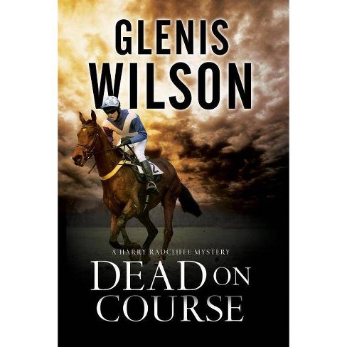 Dead on Course - (Harry Radcliffe Mystery) by  Glenis Wilson (Hardcover) - image 1 of 1