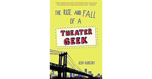 Rise and Fall of a Theater Geek (Paperback) (Seth Rudetsky) - image 1 of 1
