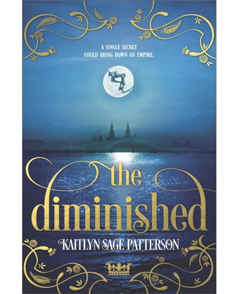 The Diminished -  by Kaitlyn Sage Patterson (Hardcover) - image 1 of 1