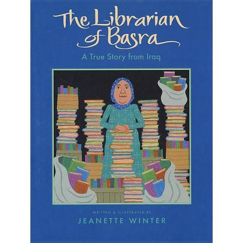 The Librarian of Basra - by  Jeanette Winter (Hardcover) - image 1 of 1