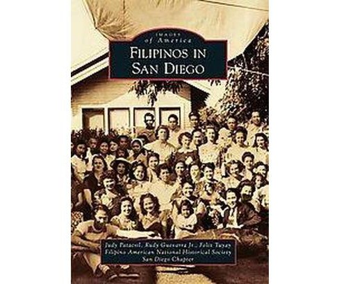 Filipinos in San Diego (Paperback) (Judy Patacsil) - image 1 of 1